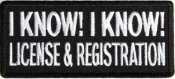 I know! I know! license and registration
