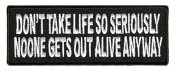 Dont take life so seriously